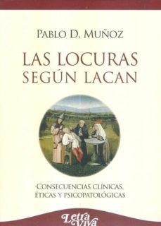 Debatecd.mx Las Locuras Segun Lacan. Consecuencias Clinicas, Eticas Y Psicopa Tologicas Image