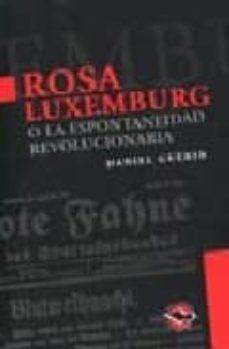 Emprende2020.es Rosa Luxemburg O La Espontaneidad Revolucionaria Image