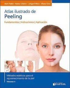 Chapultepecuno.mx Atlas Ilustrado De Peeling: Fundamentos, Indicaciones, Aplicacion Image