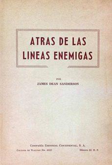 ATRÁS DE LAS LÍNEAS ENEMIGAS - JAMES DEAN SANDERSON | Triangledh.org