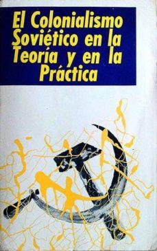 EL COLONIALISMO SOVIÉTICO EN LA TEORÍA Y EN LA PRÁCTICA - V.V.A.A. | Triangledh.org