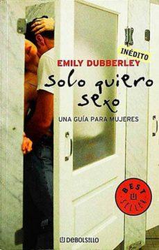 SOLO QUIERO SEXO - EMILY, DUBBERLEY   Triangledh.org