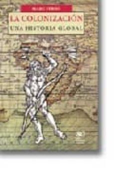 la colonizacion: una historia global-marc ferro-9789682322228