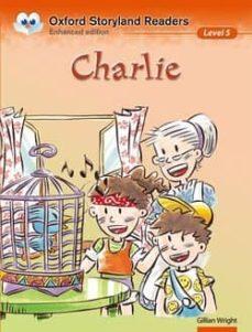 charlie (oxford storyland readers 5)-gillian wright-9780195969627