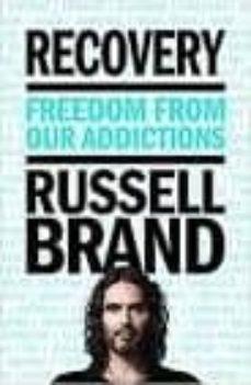 Descargando libros gratis desde google books RECOVERY: FREEDOM FROM OUR ADDICTIONS CHM 9781250141927