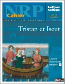 nrp cahier collège - tristan et iseut - mars 2011 (format pdf) (ebook)-9782091110127