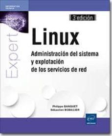 linux: administración del sistema y explotación de los servicios de red (3ª ed.)-sebastien bobillier-9782746096127