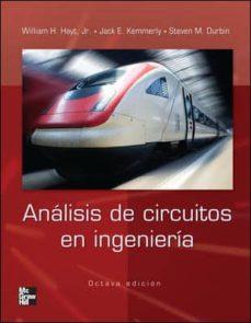Leer libros populares en línea gratis sin descarga ANALISIS DE CIRCUITOS DE INGENIERIA (8ª ED.) in Spanish de WILLIAM H. JR. HAYT, JACK E. KEMMERLY