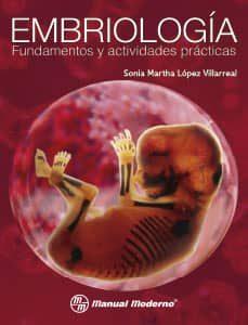 EMBRIOLOGIA. FUNDAMENTOS Y ACTIVIDADES PRACTICAS - SONIA MARTHA LOPEZ VILLARREAL | Adahalicante.org