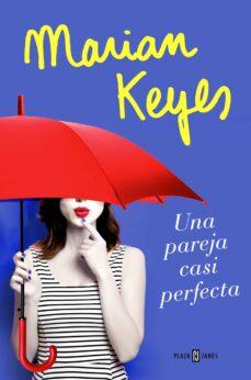 Descargar pdf libro UNA PAREJA CASI PERFECTA 9788401020827 (Literatura española) de MARIAN KEYES