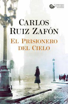 EL PRISIONERO DEL CIELO EBOOK   CARLOS RUIZ ZAFON   Descargar libro PDF o  EPUB 9788408110927