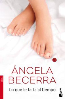 Descargar google books a pdf mac LO QUE LE FALTA AL TIEMPO de ANGELA BECERRA RTF PDB PDF (Literatura española)