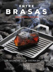 entre brasas: los secretos de la cocina del fuego-eva celada-juan manuel benayas-9788408183327