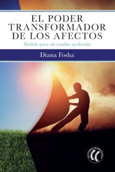 Descargar EL PODER TRANSFORMADOR DE LOS AFECTOS gratis pdf - leer online