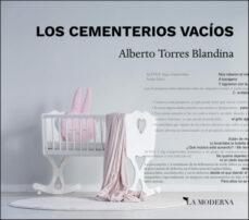 Servicios gratuitos de descarga de libros web. LOS CEMENTERIOS VACÍOS 9788412092127 en español de ALBERTO TORRES BLANDINA RTF