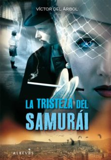 la tristeza del samurai-victor del arbol-9788415098027