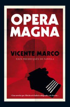 Descargar ebook de Android en pdf OPERA MAGNA (XXIX PREMIO NOVELA DE JAEN) de VICENTE MARCO