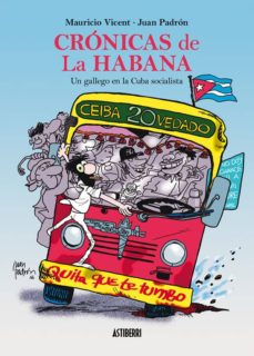 crónicas de la habana. un gallego en la cuba socialista-juan padron-9788416251827