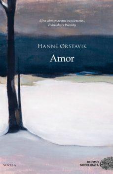 Audiolibros gratis para descargar torrents AMOR de HANNE ØRSTAVIK 9788417128227 ePub DJVU RTF