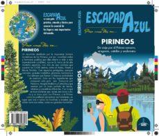 Ebook para descargar gratis en pdf PIRINEOS 2019 (ESCAPADA AZUL) (Literatura española) DJVU 9788417823627 de