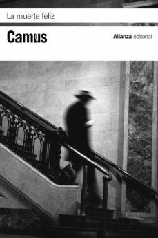Bookworm gratis sin descargas LA MUERTE FELIZ  de ALBERT CAMUS