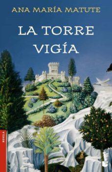 Leer y descargar libros en línea. LA TORRE VIGIA en español FB2 DJVU de ANA MARIA MATUTE 9788423337927