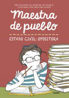 maestra de pueblo. estado civil: opositora-cristina picazo-9788425356827
