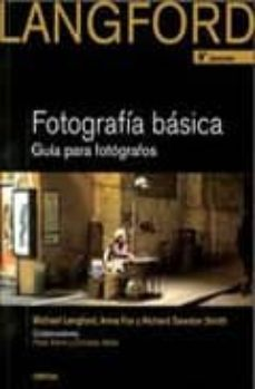 fotografia basica de langford. guia para fotografos (9ª edicion)-michael langford-9788428215527