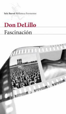 Pdf descarga libros gratis FASCINACION (Spanish Edition) de DON DELILLO