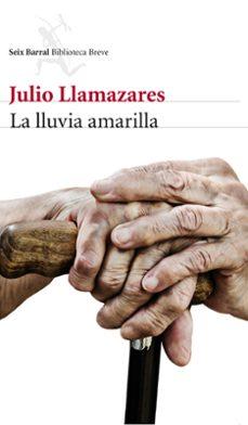 Descargar libros en ingles LA LLUVIA AMARILLA (Spanish Edition) de JULIO LLAMAZARES 9788432220227 RTF MOBI