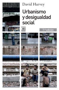 urbanismo y desigualdad social (6ª ed.)-david harvey-9788432302527
