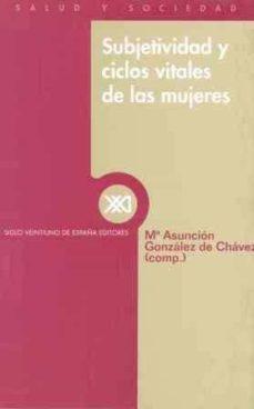 Descargar ebook gratis ebook SUBJETIVIDAD Y CICLOS VITALES DE LAS MUJERES de  en español 9788432310027
