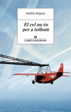Descarga gratis ebooks para kindle fire EL CEL NO ÉS PER A TOTHOM de MARTA ROJALS in Spanish FB2 9788433915627
