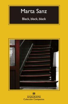 Descarga gratuita de libros de francés BLACK, BLACK, BLACK (Literatura española) de MARTA SANZ PASTOR 9788433977427 ePub PDB iBook