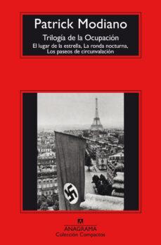 Ebook gratuito y descarga TRILOGIA DE LA OCUPACION (CONTIENE: EL LUGAR DE LA ESTRELLA, LA RONDA NOCTURA; LOS PASEOS DE CIRCUNVALACION) 9788433978127 iBook MOBI (Literatura española) de PATRICK MODIANO