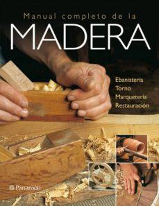 Descargar MANUAL COMPLETO DE LA MADERA gratis pdf - leer online