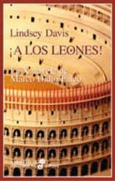 (pe) ¡a los leones!: la x novela de marco didio falco (2ª ed.)-lindsey davis-9788435006927