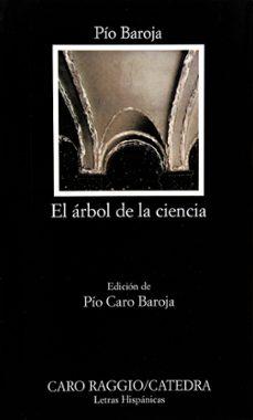 Compartir gratis ebook descargar EL ARBOL DE LA CIENCIA (21ª ED.) de PIO BAROJA in Spanish 9788437605227