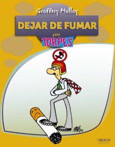 Descargar ebook free rar DEJAR DE FUMAR PARA TORPES iBook ePub RTF de GEOFFREY MOLLOY