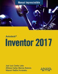 inventor 2017 (manual imprescindible)-jose luis canito lobo-alfonso carlos marcos romero-9788441538627