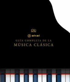 Descargar LA GUIA COMPLETA DE LA MUSICA CLASICA gratis pdf - leer online