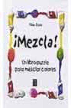 Vinisenzatrucco.it ¡Mezcla!: Un Libro-puzzle Para Mezclar Colores Image