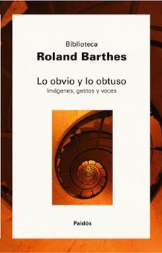 lo obvio y lo obtuso: imagenes, gestos y voces-roland barthes-9788449322327