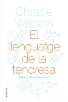 Descargando libros gratis para mi kindle EL LLENGUATGE DE LA TENDRESA 9788466424127 de CHRISTIE WATSON (Spanish Edition) iBook