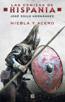 Buena descarga de libros electrónicos gratis NIEBLA Y ACERO (LAS CENIZAS DE HISPANIA 2)  9788466665827