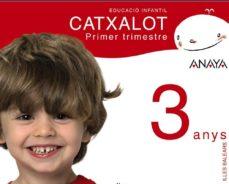 Inciertagloria.es Catxalot 3 Anys. Primer Trimestre./illes Balears/catalán Image