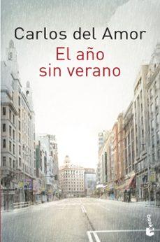 Libros gratis para descargar al ipad 2. EL AÑO SIN VERANO  de CARLOS DEL AMOR 9788467046427