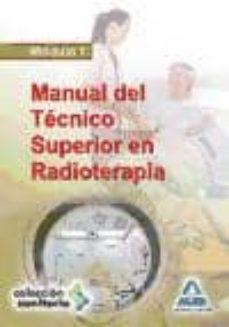 Leer un libro de descarga de mp3 MANUAL DEL TECNICO SUPERIOR EN RADIOTERAPIA. MODULO I (Spanish Edition) de