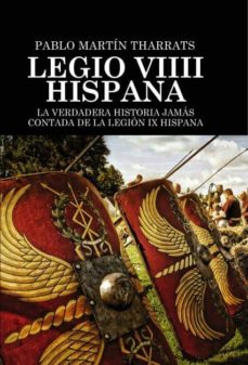 Inmaswan.es Legio Viiii Hispana La Verdadera Historia Jamas Contada De La Legion Ix Hispana Image