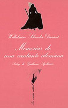 Descarga gratuita de libros electrónicos holandeses. MEMORIAS DE UNA CANTANTE ALEMANA (3ª ED.) de WILHELMINE SCHROEDER-DEVRIENT en español 9788472233027